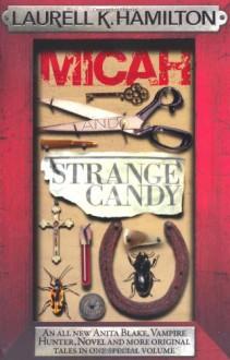 Micah and Strange Candy - Laurell K. Hamilton