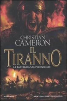 Il tiranno - Christian Cameron
