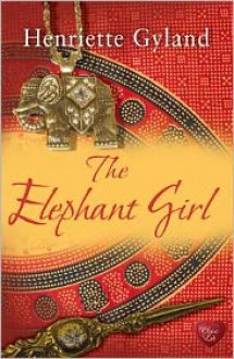 The Elephant Girl - Henriette Gyland