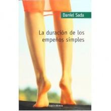 La duración de los empeños simples - Daniel Sada
