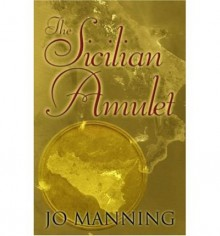 TheSicilian Amulet by Manning, Jo ( Author ) ON Sep-13-2004, Hardback - Jo Manning