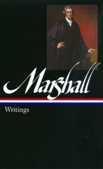 Writings (Library of America #198) - John Marshall, Charles Hobson