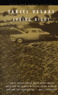 Spring Night - Tarjei Vesaas,Elizabeth Rokkan