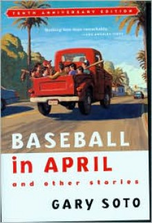 Baseball in April and Other Stories - Gary Soto