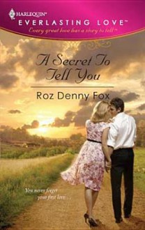 A Secret to Tell You - Roz Denny Fox
