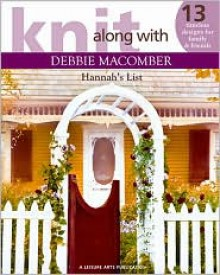 Knit Along With Debbie Macomber: Hannah's List - Debbie Macomber, Leisure Arts