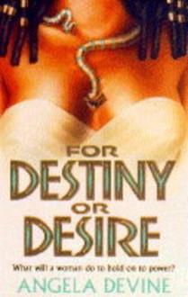 For Destiny or Desire - Angela Devine