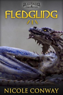 Fledgling (The Dragonrider Chronicles) - Nicole Conway