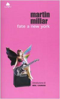 Fate a New York - Martin Millar, Lucia Olivieri