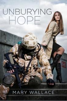 Unburying Hope - Mary Wallace