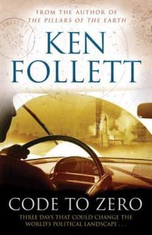 Code to Zero. Ken Follett - Ken Follett