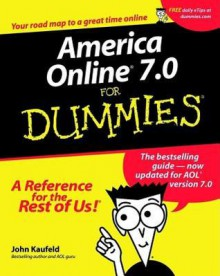 America Online 7.0 for Dummies - John Kaufeld
