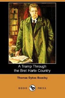 A Tramp Through the Bret Harte Country (Dodo Press) - Thomas Beasley