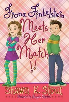 Fiona Finkelstein Meets Her Match!! - Shawn K. Stout, Angela Martini
