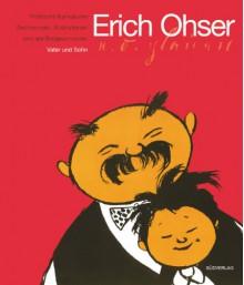 Vater Und Sohn. Gesamtausgabe - Erich Ohser Plauen