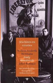 Machines en emoties. Een briefwisseling, bezorgd door Willem Otterspeer - Willem Frederik Hermans, Rudy Kousbroek, Ethel Portnoy