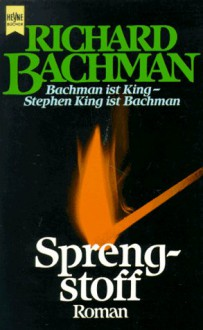 Sprengstoff - Richard Bachman, Nora Jensen, Jochen Stremmel, Stephen King