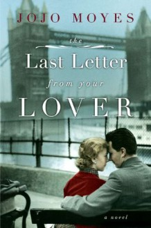 The Last Letter from Your Lover - Jojo Moyes