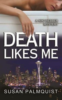 Death Likes Me - Susan Palmquist