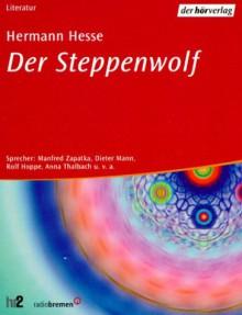 Der Steppenwolf (2 Cassetten) - Hermann Hesse, Manfred Zapatka, Christiane Ohaus