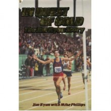 In Quest of Gold: The Jim Ryun Story - Jim Ryun, Mike Phillips