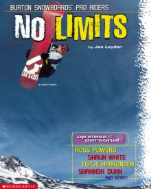 No Limits: Burton Snowboards' Pro Riders - Joe Layden