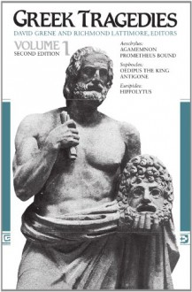 Agamemnon, Prometheus Bound, Oedipus the King, Antigone & Hippolytus - Aeschylus, Sophocles, Euripides, David Grene, Richmond Lattimore