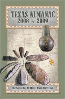 Texas Almanac, 2008-2009, 64th ed - Elizabeth Alvarez, Robert Plocheck