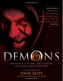 Demons: Encounters with the Devil and His Minions, Fallen Angels, and the Possessed -