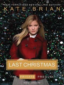 Last Christmas (Private, Prequel) - Kate Brian, Justine Eyre