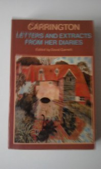 Carrington: Letters And Extracts From Her Diaries - Dora Carrington, David Garnett