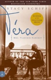 Véra: (Mrs. Vladimir Nabokov) - Stacy Schiff