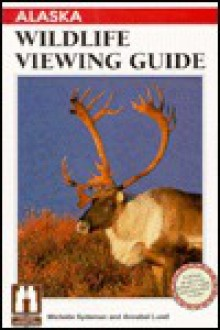Alaska Wildlife Viewing Guide - Michelle Sydeman