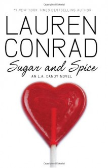 Sugar and Spice (Other Format) - Lauren Conrad