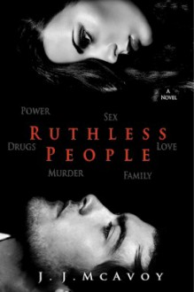 Ruthless People - J.J. McAvoy