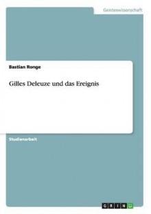 Gilles Deleuze Und Das Ereignis - Bastian Ronge