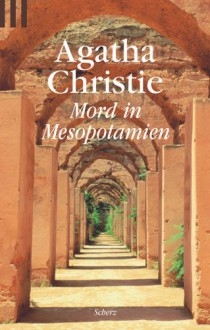Mord in Mesopotamien - Agatha Christie