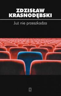 Już nie przeszkadza - Zdzisław Krasnodębski