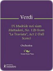 """Di Madride noi siam Mattadori, No. 12b from """"La Traviata"""", Act 2 (Full Score) - Giuseppe Verdi"""