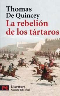 La rebelión de los tártaros - Thomas de Quincey