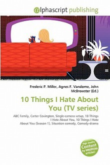10 Things I Hate about You (TV Series) - Frederic P. Miller, Agnes F. Vandome, John McBrewster
