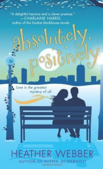 Absolutely, Positively - Heather Webber