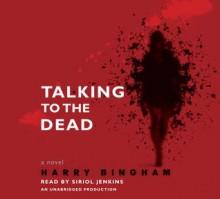 Talking to the Dead (Audio) - Harry Bingham