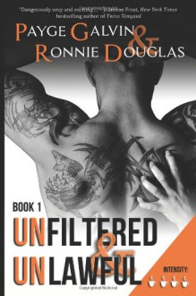 Unfiltered & Unlawful - Payge Galvin, Ronnie Douglas