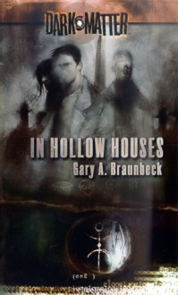 In Hollow Houses - Gary A. Braunbeck