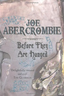 Before They Are Hanged - Joe Abercrombie