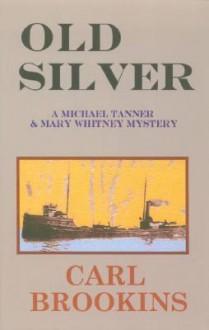 Old Silver - Carl Brookins