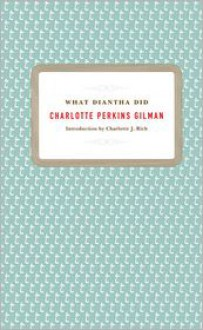 What Diantha Did - Charlotte Perkins Gilman
