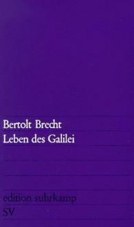 Leben des Galilei - Bertolt Brecht
