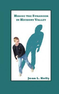 Hiding the Stranger in Hickory Valley - Joan L. Kelly